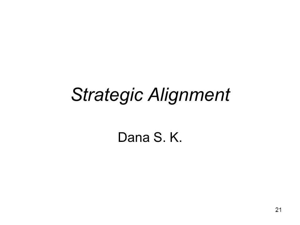 Strategic Alignment Dana S. K.
