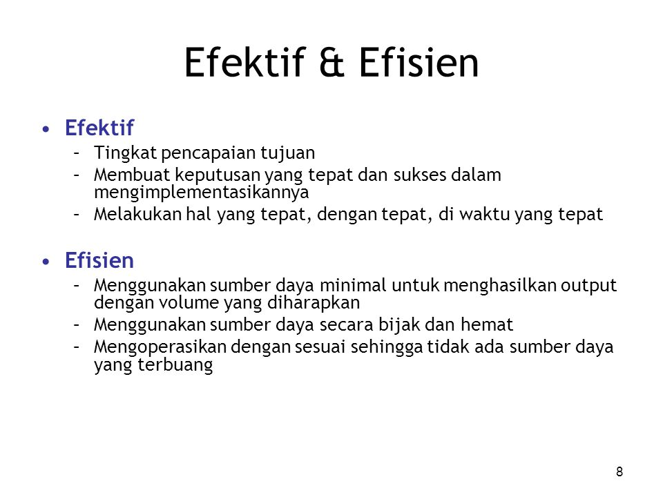 Efektif & Efisien Efektif Efisien Tingkat pencapaian tujuan