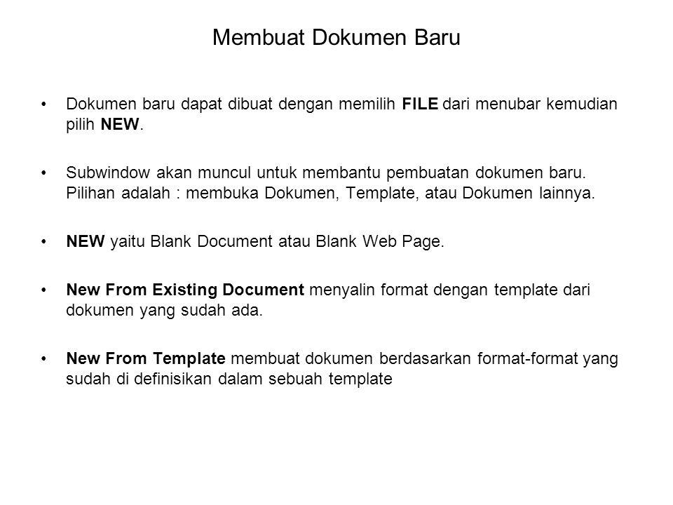 Membuat Dokumen Baru Dokumen baru dapat dibuat dengan memilih FILE dari menubar kemudian pilih NEW.