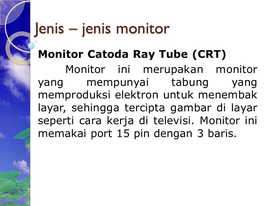 Jenis – jenis monitor Monitor Catoda Ray Tube (CRT)