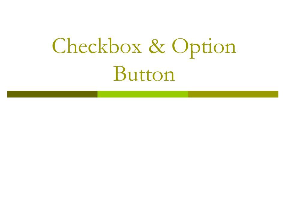 Checkbox & Option Button