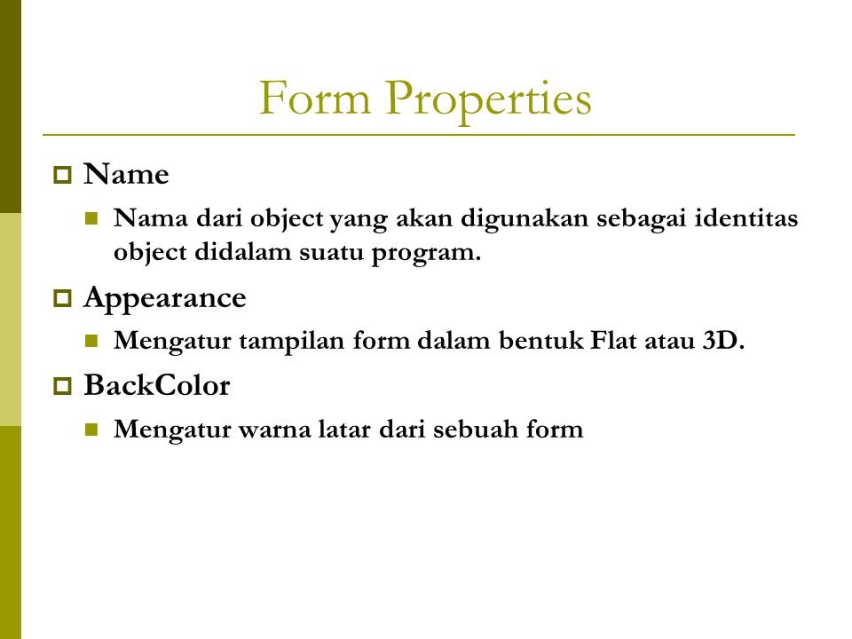 Form Properties Name Appearance BackColor