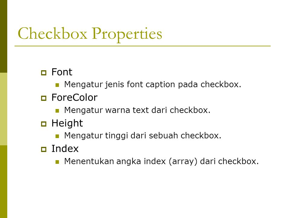 Checkbox Properties Font ForeColor Height Index