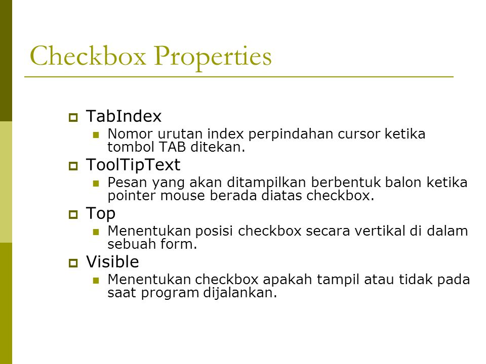 Checkbox Properties TabIndex ToolTipText Top Visible