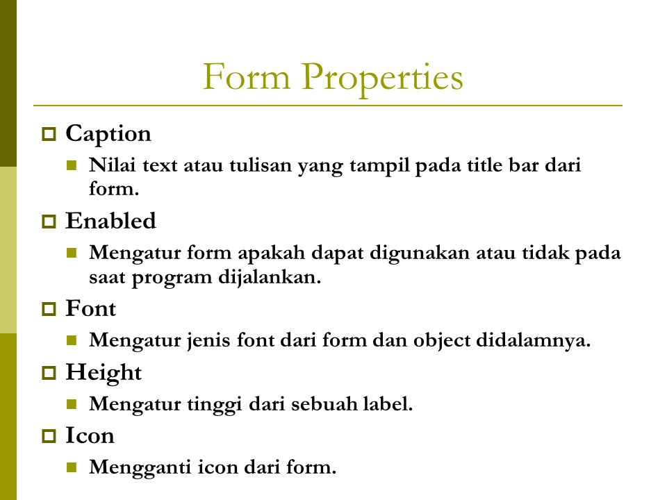 Form Properties Caption Enabled Font Height Icon