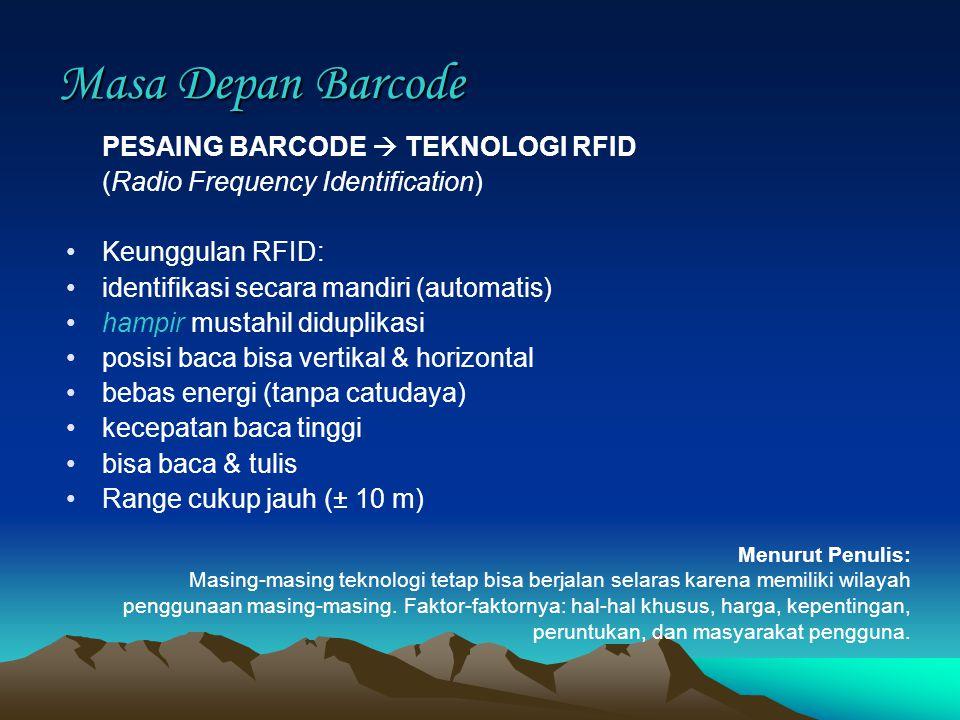 Masa Depan Barcode PESAING BARCODE  TEKNOLOGI RFID