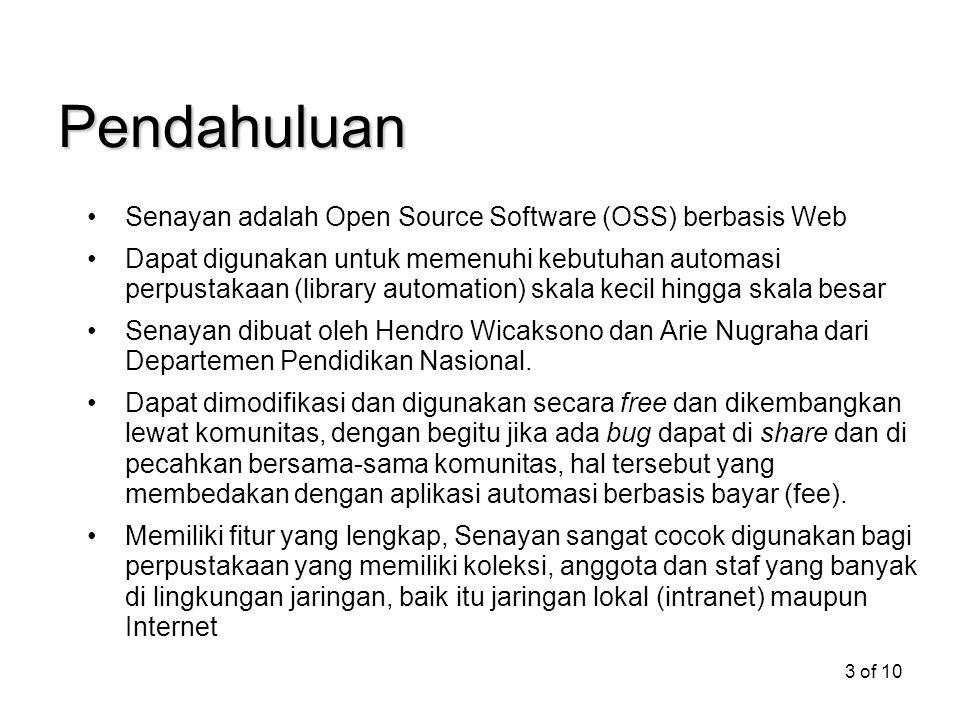 Pendahuluan Senayan adalah Open Source Software (OSS) berbasis Web