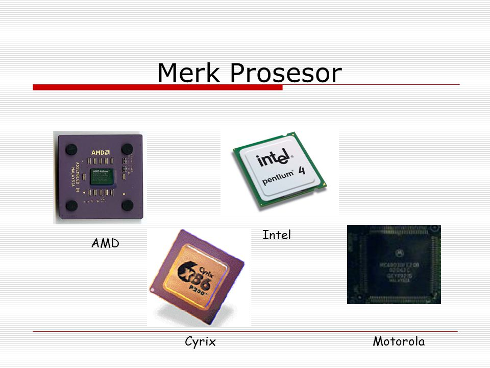 Merk Prosesor Intel AMD Cyrix Cyrix Motorola