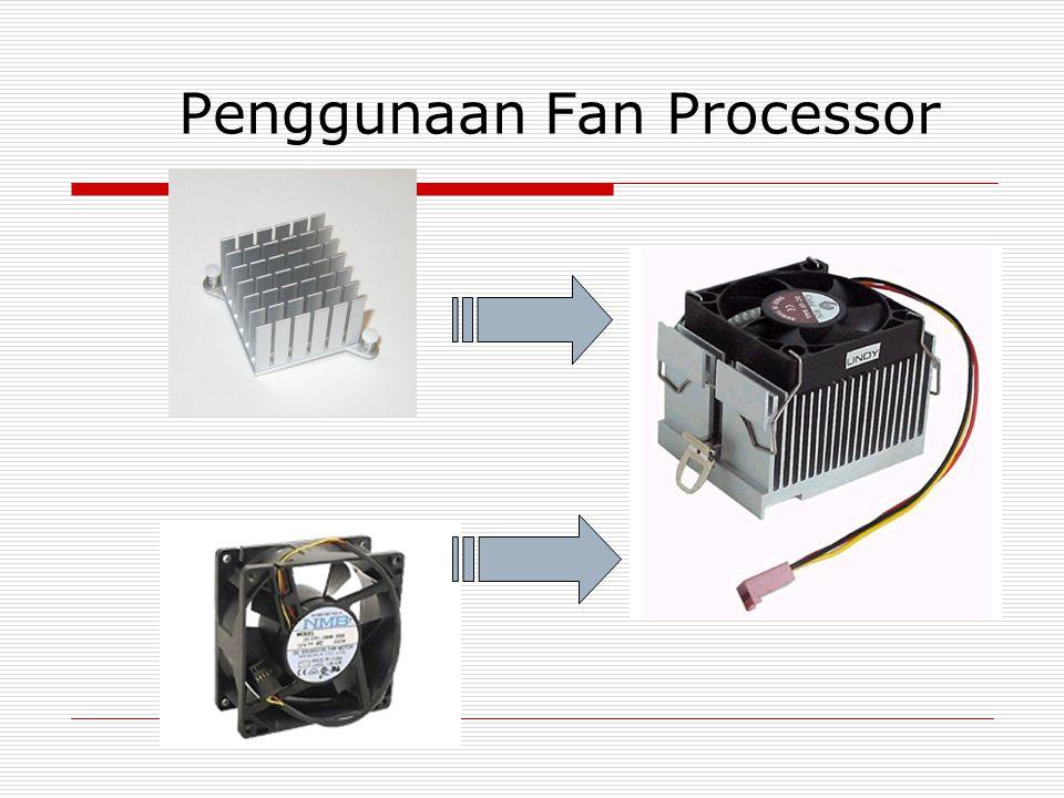 Penggunaan Fan Processor