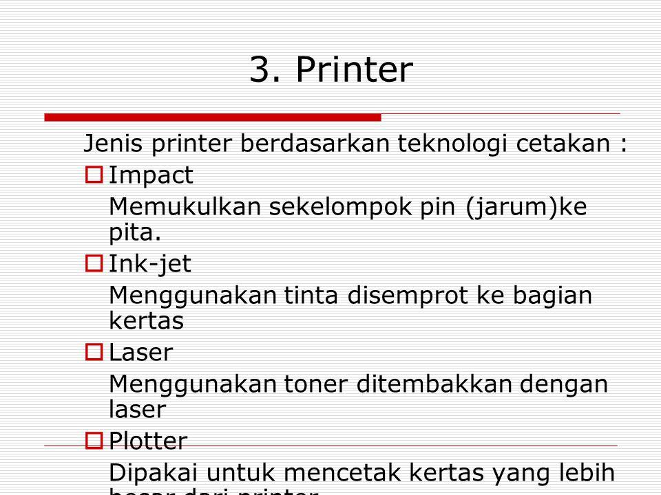 3. Printer Jenis printer berdasarkan teknologi cetakan : Impact