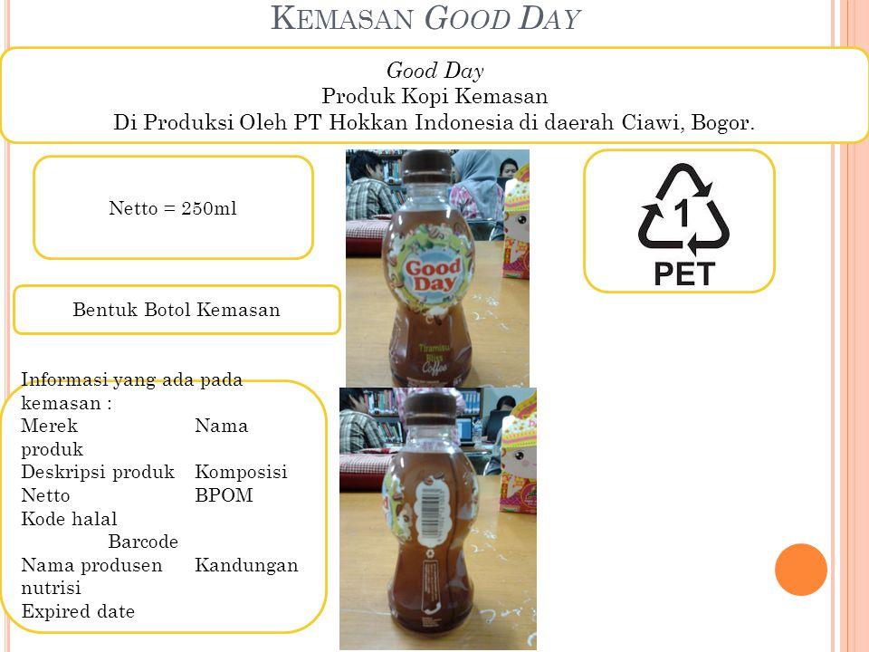 Di Produksi Oleh PT Hokkan Indonesia di daerah Ciawi, Bogor.