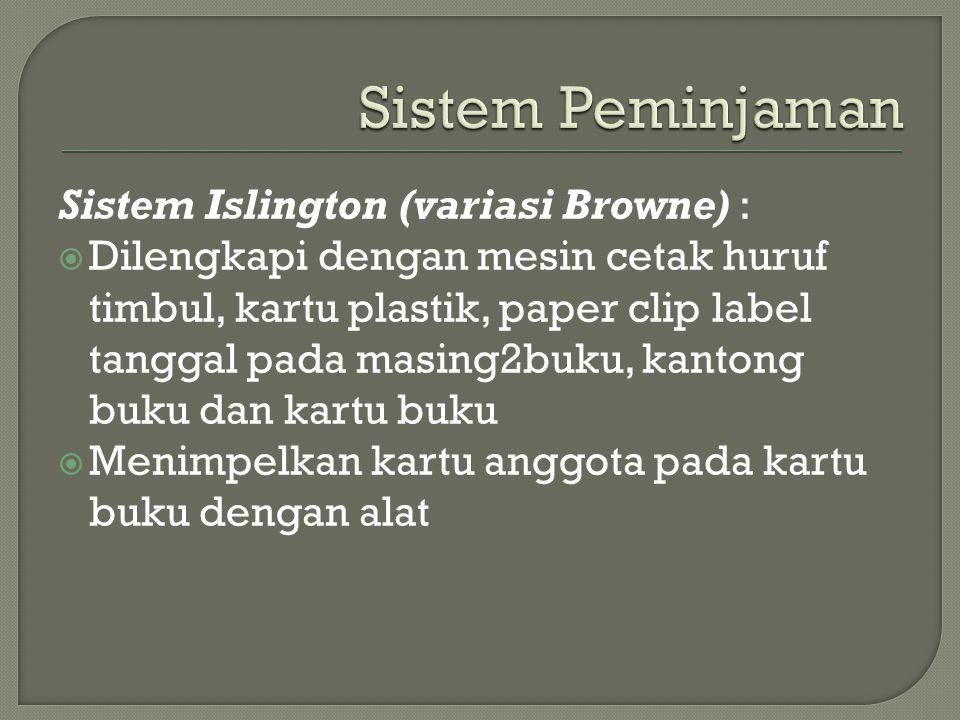 Sistem Peminjaman Sistem Islington (variasi Browne) :