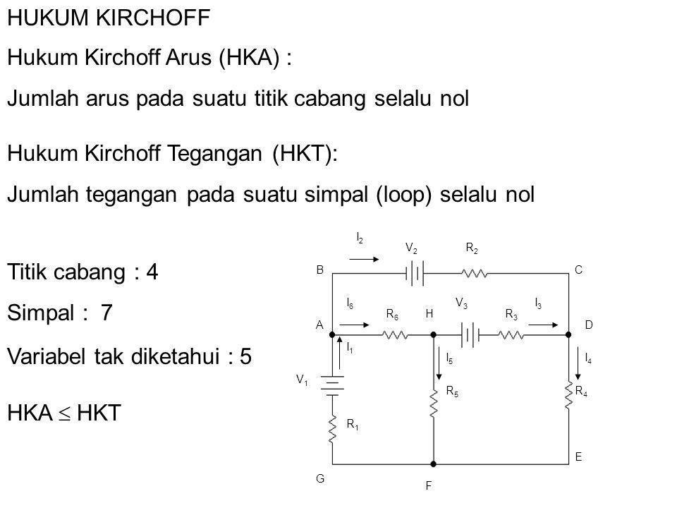 Hukum Kirchoff Arus (HKA) :