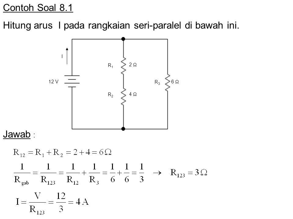 Hitung arus I pada rangkaian seri-paralel di bawah ini.