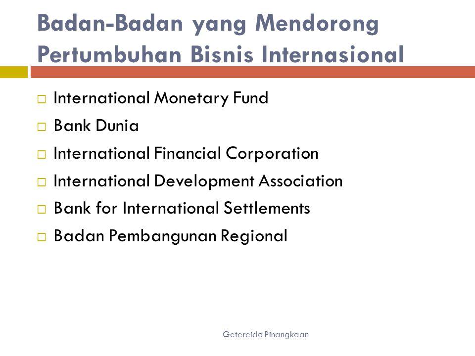 Badan-Badan yang Mendorong Pertumbuhan Bisnis Internasional