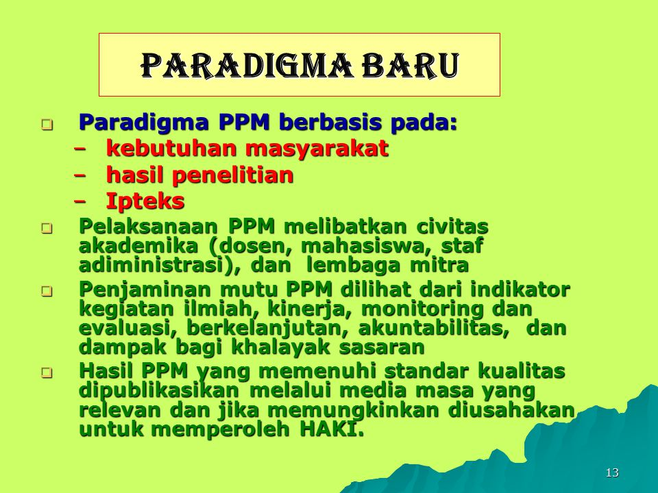 PARADIGMA BARU Paradigma PPM berbasis pada: kebutuhan masyarakat