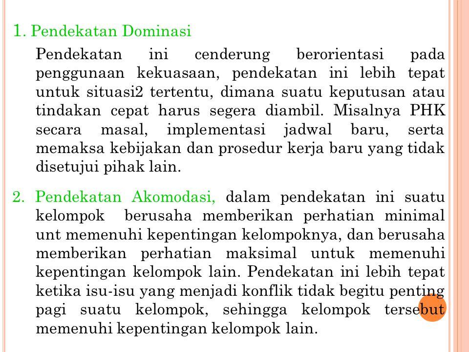 1. Pendekatan Dominasi