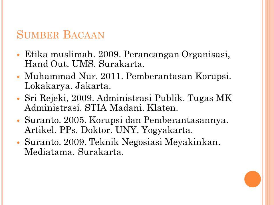 Sumber Bacaan Etika muslimah. 2009. Perancangan Organisasi, Hand Out. UMS. Surakarta.