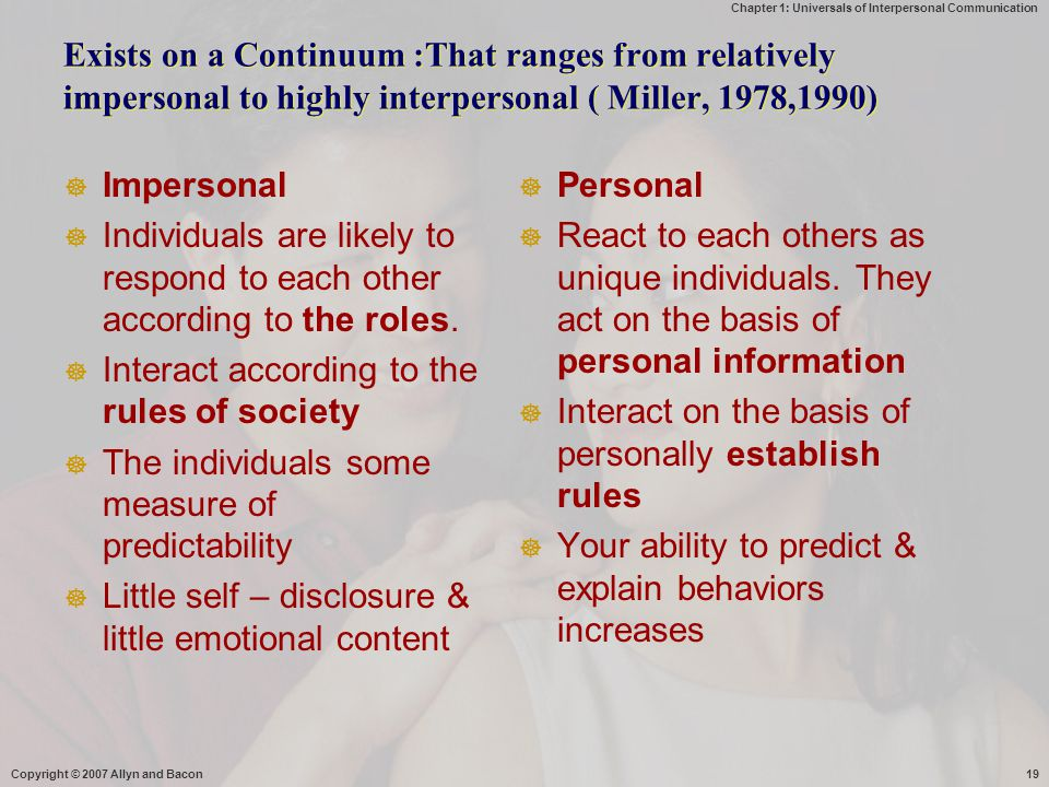 Exists on a Continuum :That ranges from relatively impersonal to highly interpersonal ( Miller, 1978,1990)