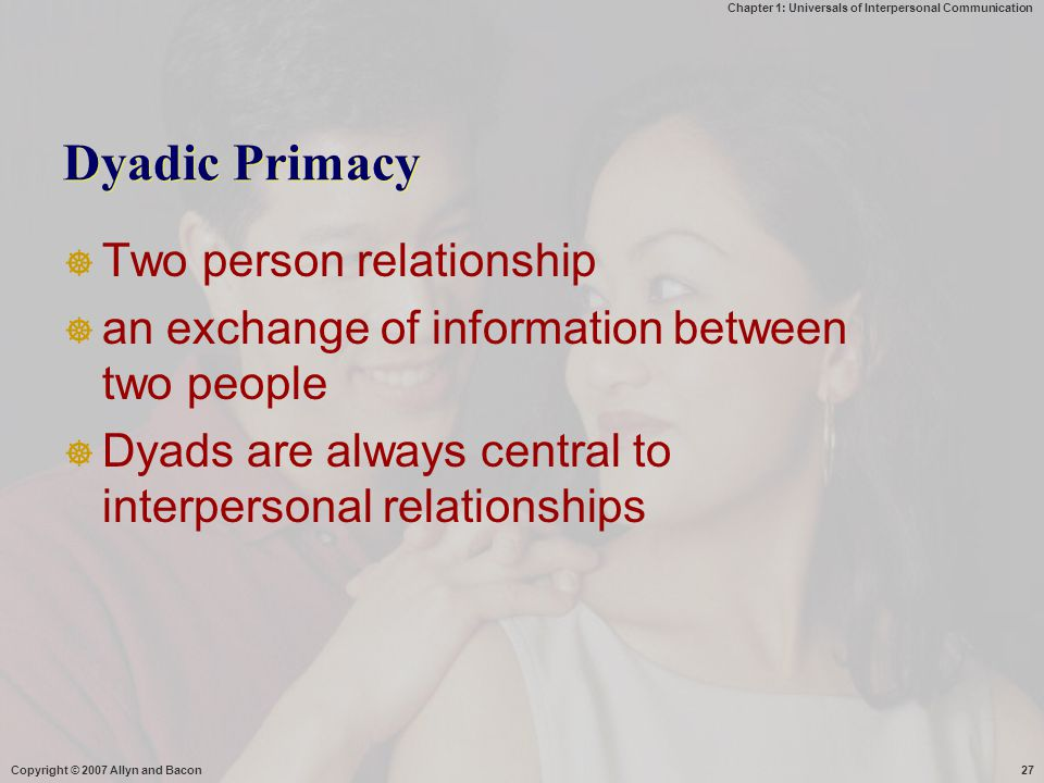 Dyadic Primacy Two person relationship