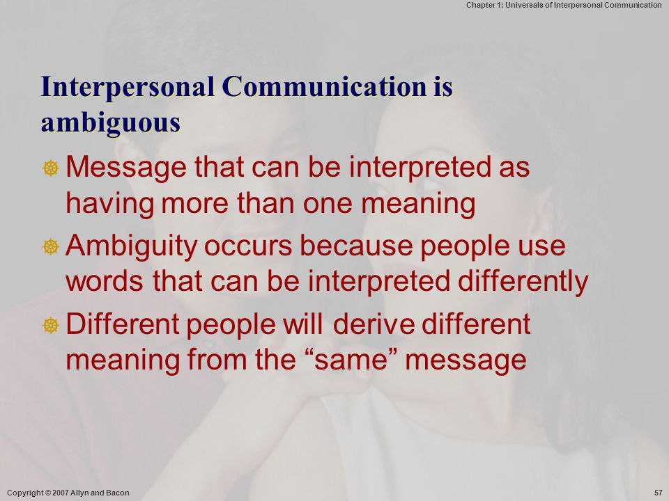 Interpersonal Communication is ambiguous