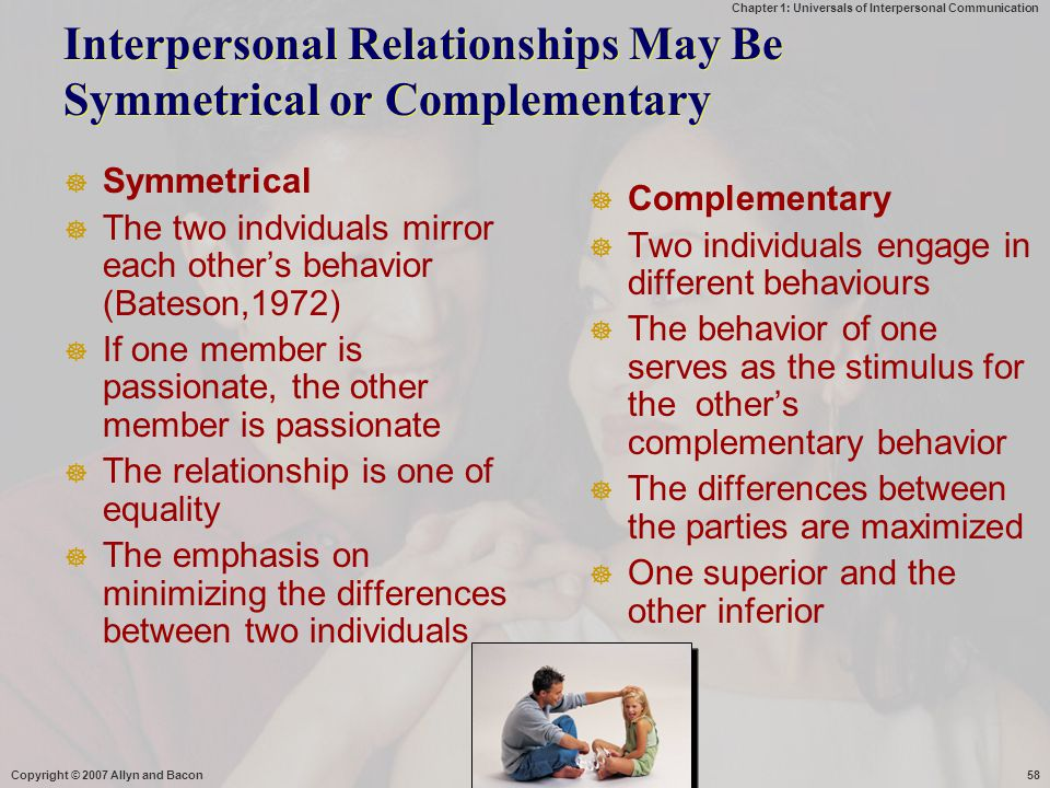 Interpersonal Relationships May Be Symmetrical or Complementary