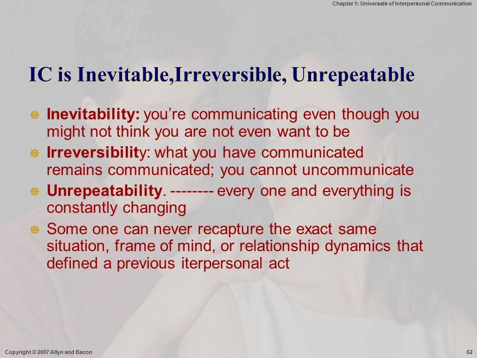 IC is Inevitable,Irreversible, Unrepeatable