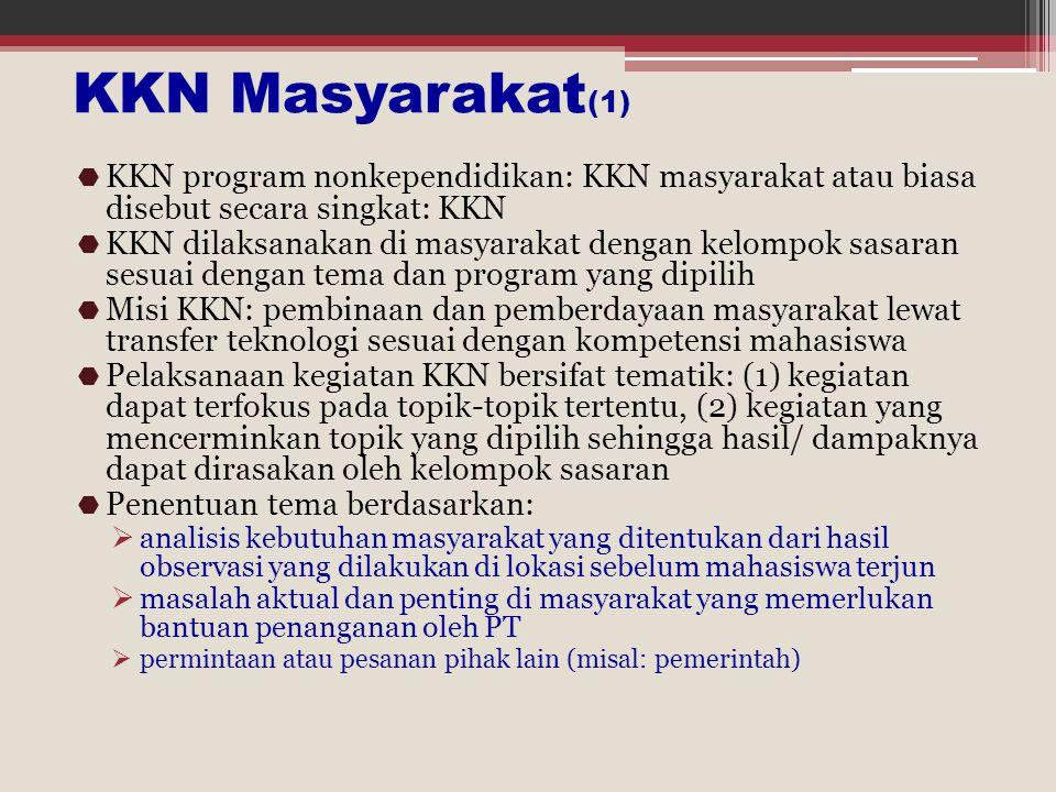 KKN Masyarakat(1) KKN program nonkependidikan: KKN masyarakat atau biasa disebut secara singkat: KKN.