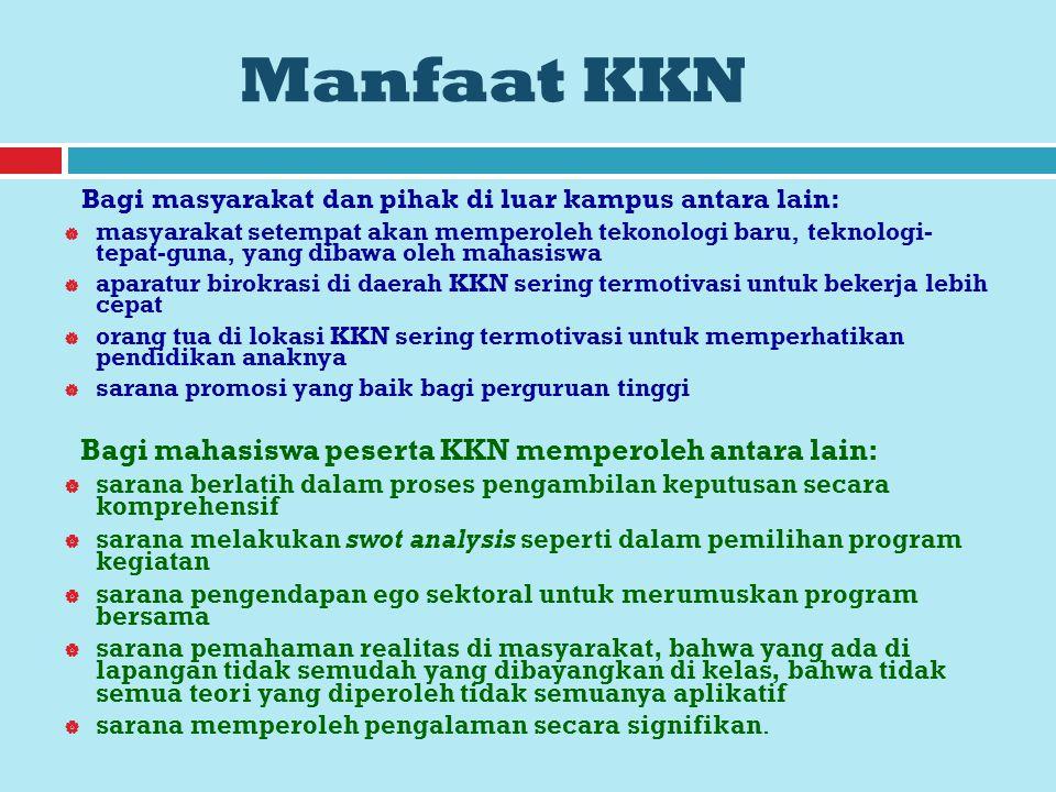 Manfaat KKN Bagi masyarakat dan pihak di luar kampus antara lain: