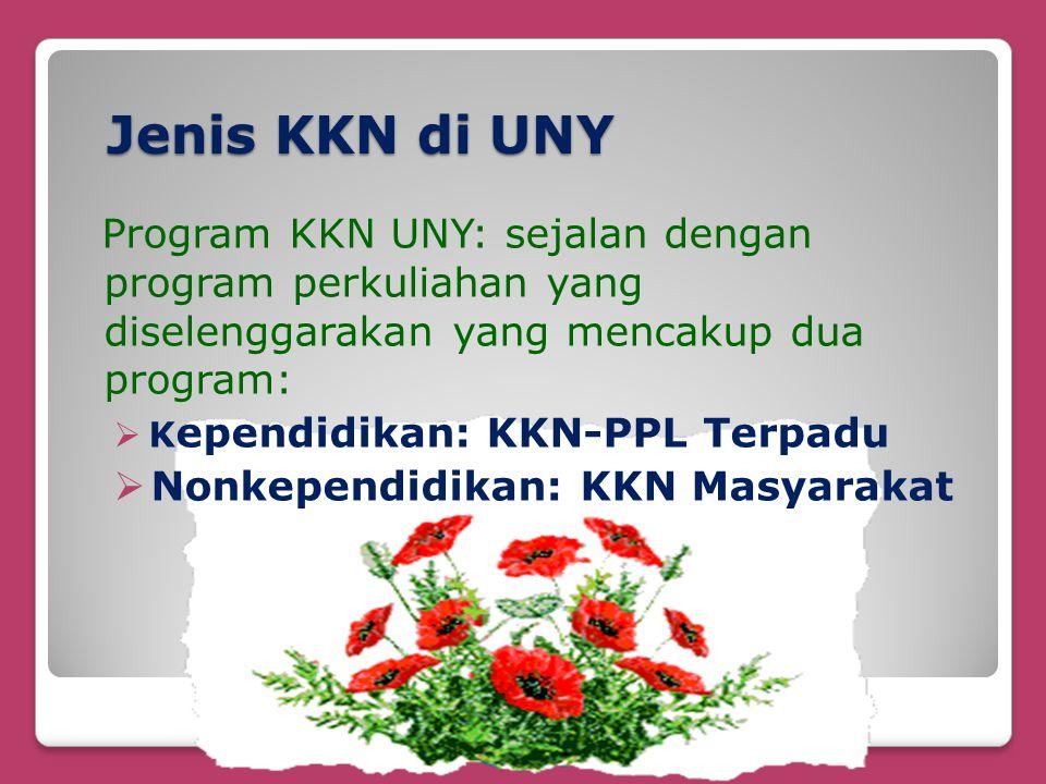 Jenis KKN di UNY Program KKN UNY: sejalan dengan program perkuliahan yang diselenggarakan yang mencakup dua program: