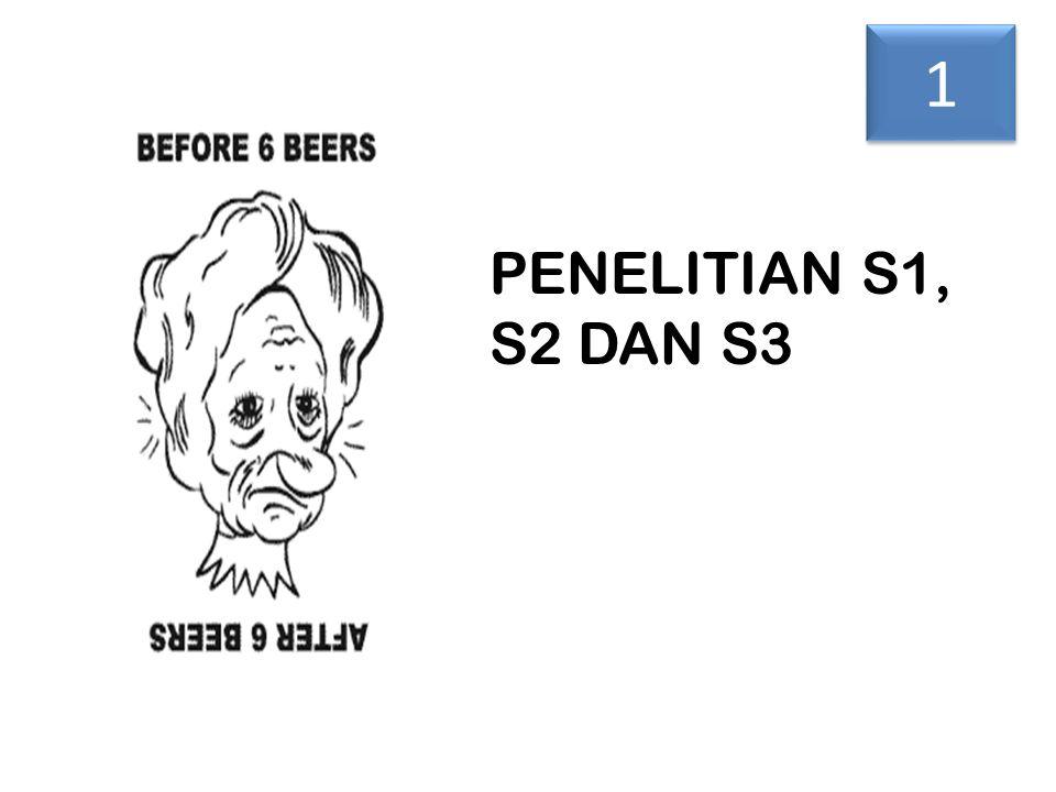 1 PENELITIAN S1, S2 DAN S3