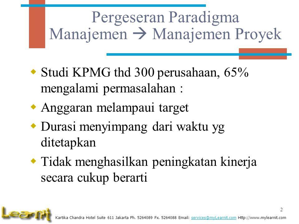 Pergeseran Paradigma Manajemen  Manajemen Proyek