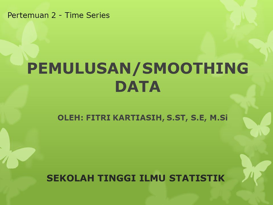 PEMULUSAN/SMOOTHING DATA