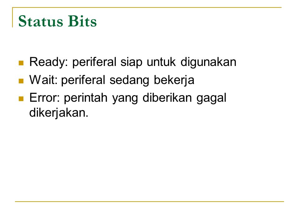 Status Bits Ready: periferal siap untuk digunakan