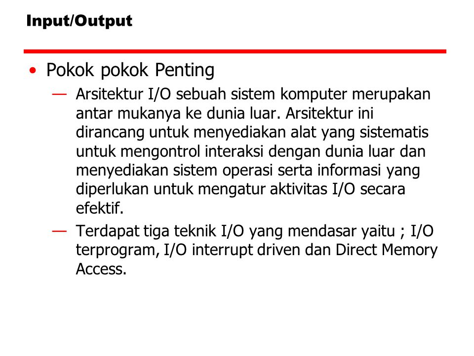 Pokok pokok Penting Input/Output
