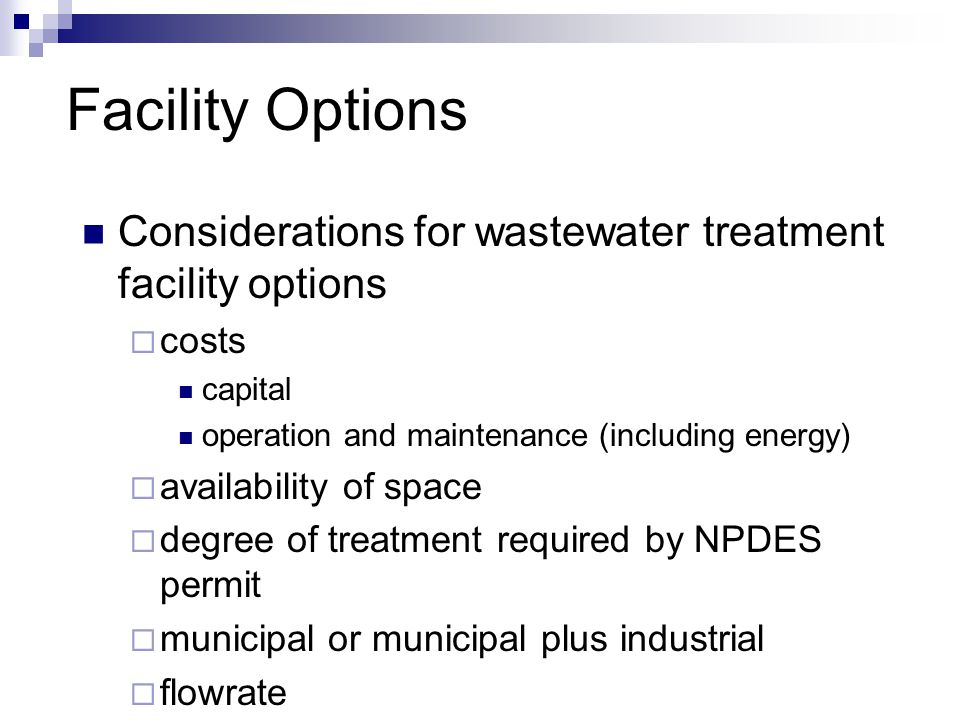Facility Options Considerations for wastewater treatment facility options. costs. capital. operation and maintenance (including energy)