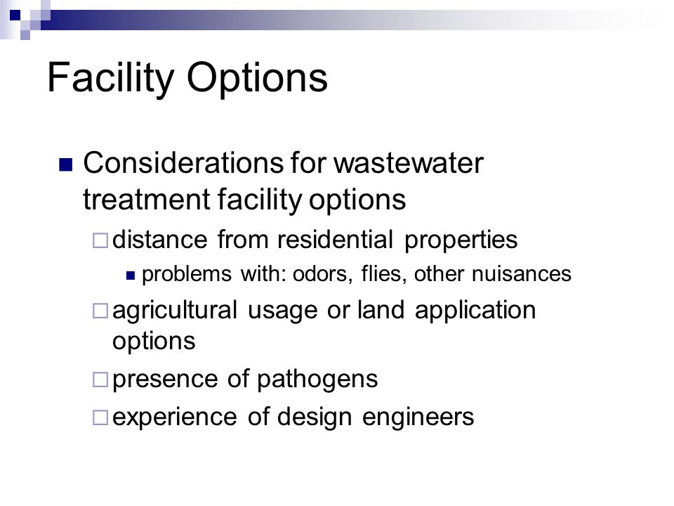 Facility Options Considerations for wastewater treatment facility options. distance from residential properties.