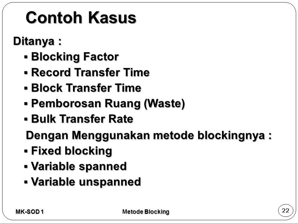 Contoh Kasus Ditanya : Blocking Factor Record Transfer Time