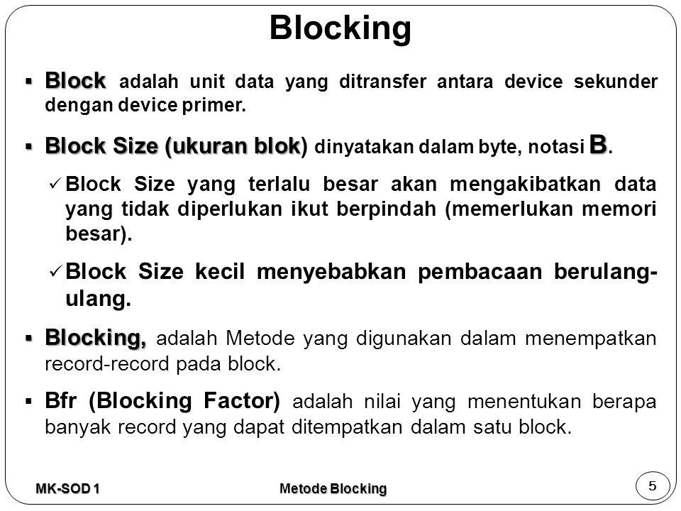 Blocking Block adalah unit data yang ditransfer antara device sekunder dengan device primer.