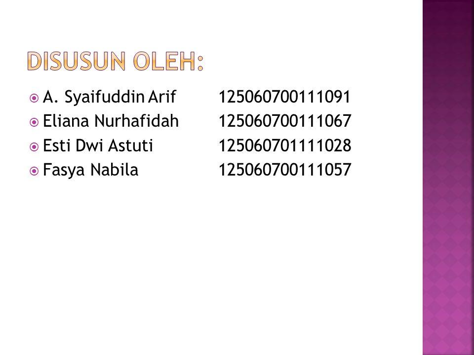 Disusun Oleh: A. Syaifuddin Arif 125060700111091