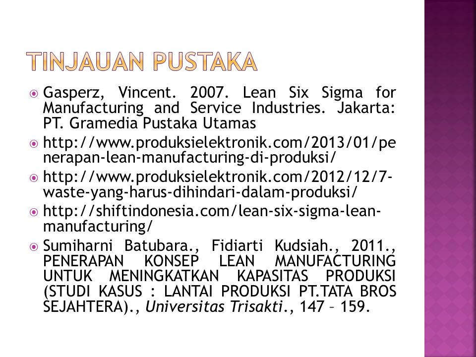 Tinjauan Pustaka Gasperz, Vincent. 2007. Lean Six Sigma for Manufacturing and Service Industries. Jakarta: PT. Gramedia Pustaka Utamas.