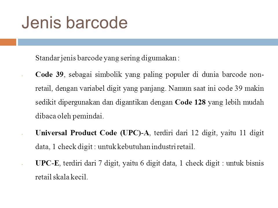 Jenis barcode Standar jenis barcode yang sering digumakan :