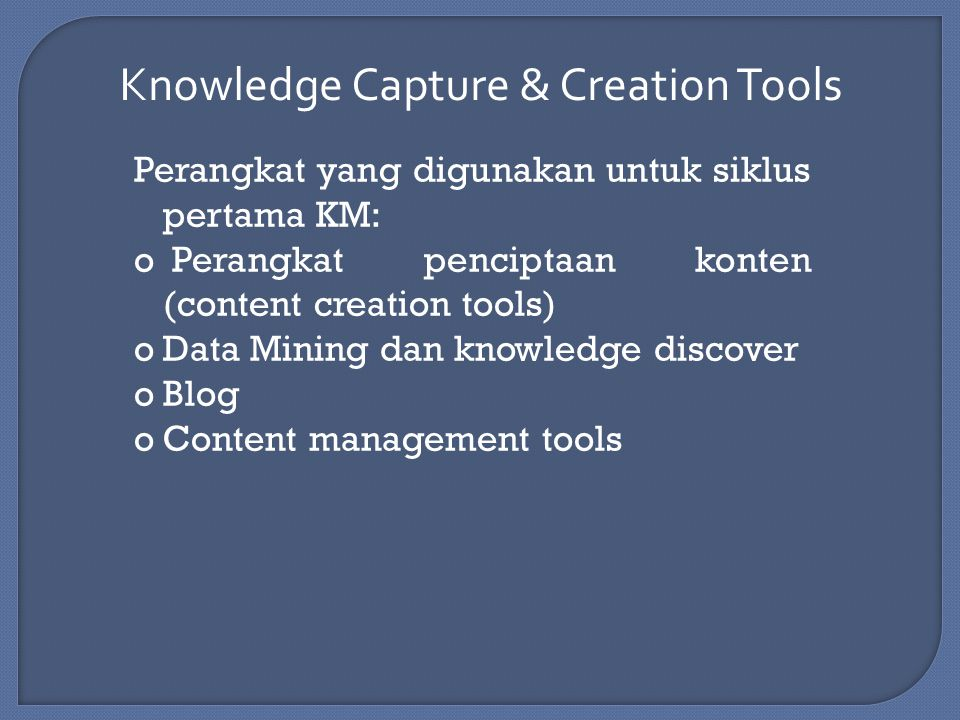 Knowledge Capture & Creation Tools