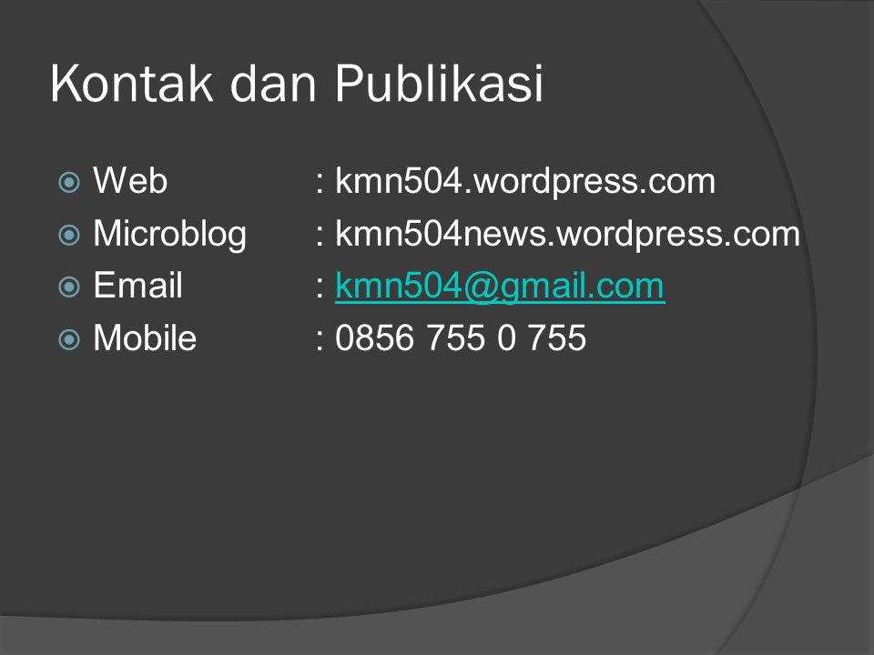 Kontak dan Publikasi Web : kmn504.wordpress.com