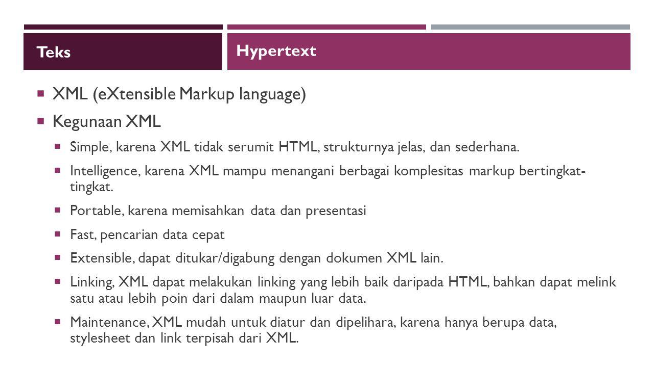 XML (eXtensible Markup language) Kegunaan XML