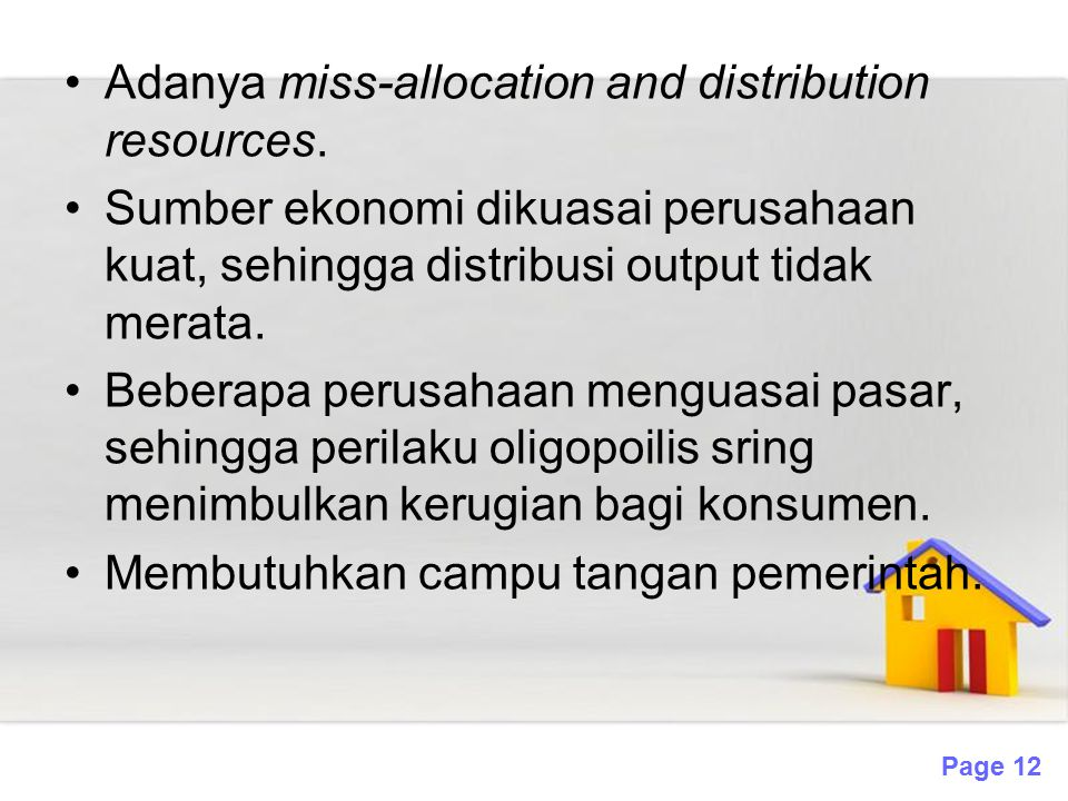 Adanya miss-allocation and distribution resources.