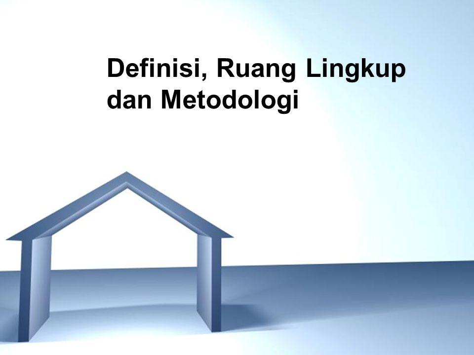 Definisi, Ruang Lingkup dan Metodologi