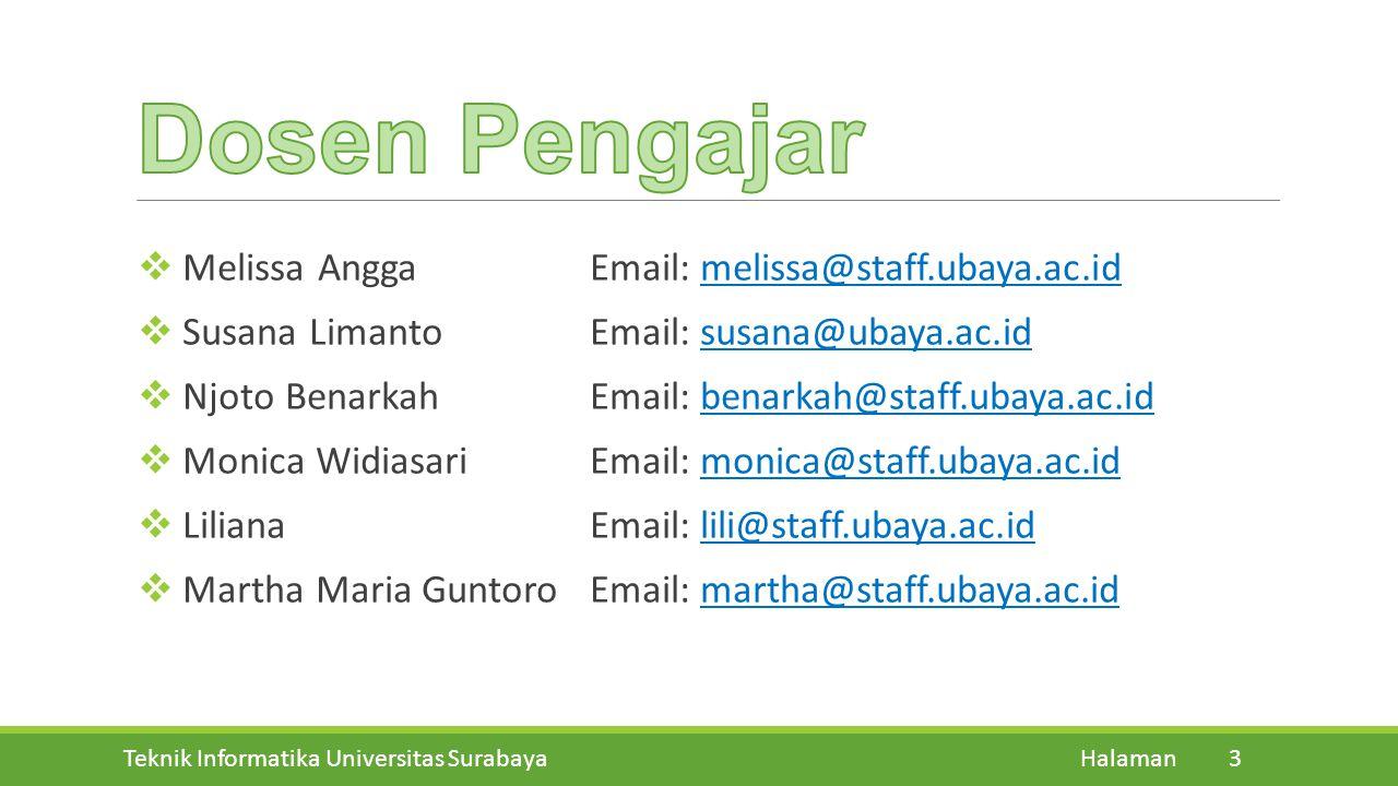 Dosen Pengajar Melissa Angga Email: melissa@staff.ubaya.ac.id. Susana Limanto Email: susana@ubaya.ac.id.