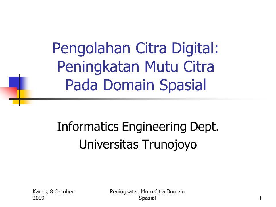 Pengolahan Citra Digital: Peningkatan Mutu Citra Pada Domain Spasial
