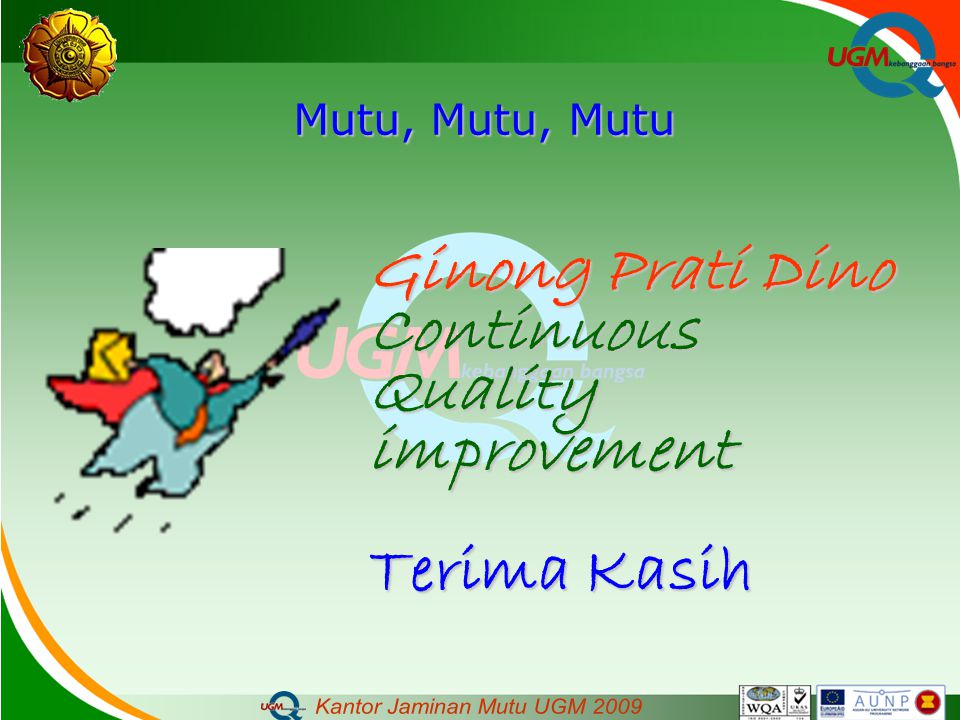 Ginong Prati Dino Continuous Quality improvement Terima Kasih